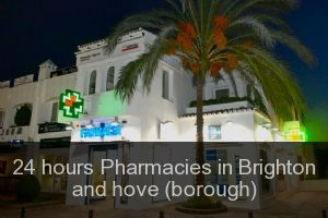 24 hours Pharmacies in Brighton and hove (borough)
