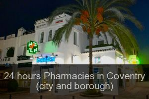 24 hours Pharmacies in Coventry (city and borough)