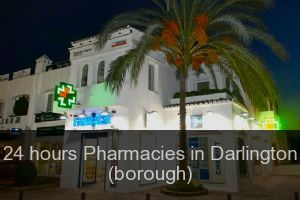 24 hours Pharmacies in Darlington (borough)