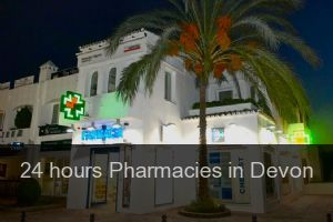 24 hours Pharmacies in Devon