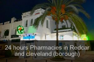 24 hours Pharmacies in Redcar and cleveland (borough)