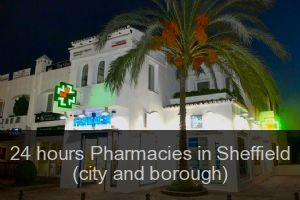 24 hours Pharmacies in Sheffield (city and borough)
