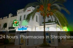 24 hours Pharmacies in Shropshire