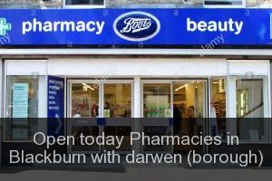 Open today Pharmacies in Blackburn with darwen (borough)