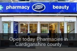 Open today Pharmacies in Cardiganshire county