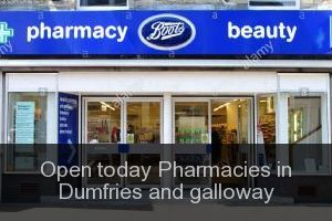 Open today Pharmacies in Dumfries and galloway