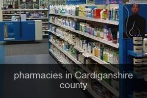 Pharmacies in Cardiganshire county
