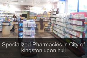 Specialized Pharmacies in City of kingston upon hull