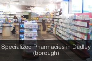 Specialized Pharmacies in Dudley (borough)